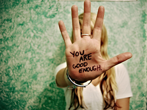 You truly ARE good enough!